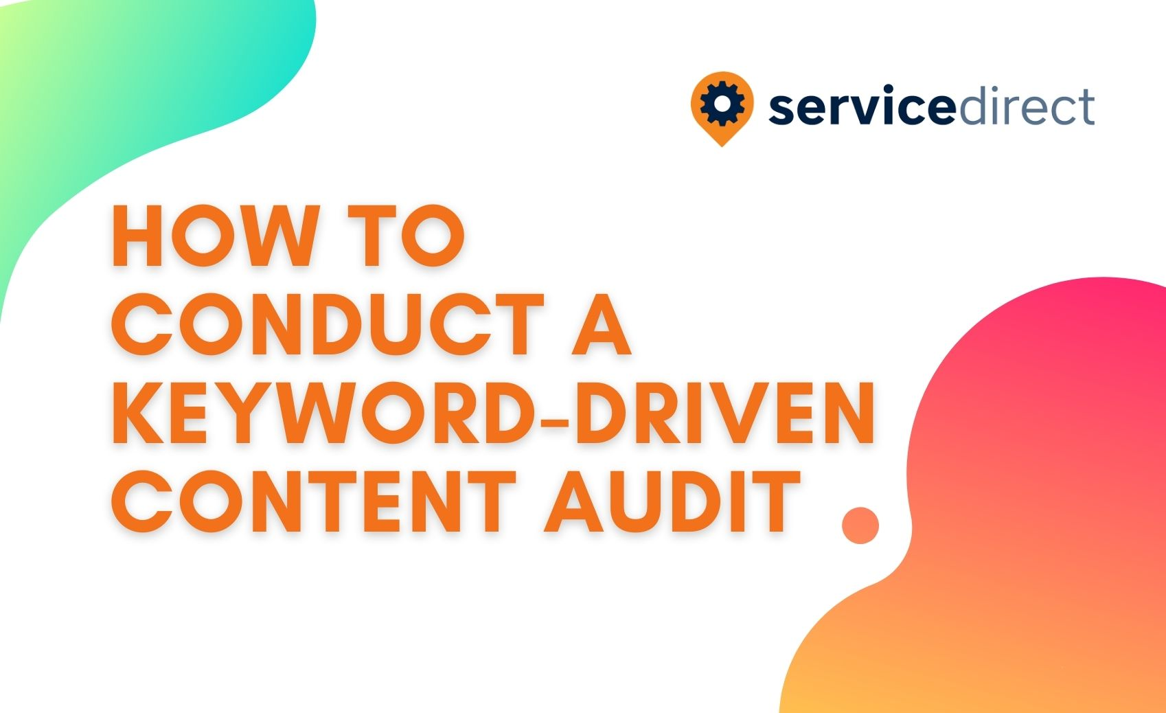 How To Conduct Keyword-Driven Content Audit Blog Header