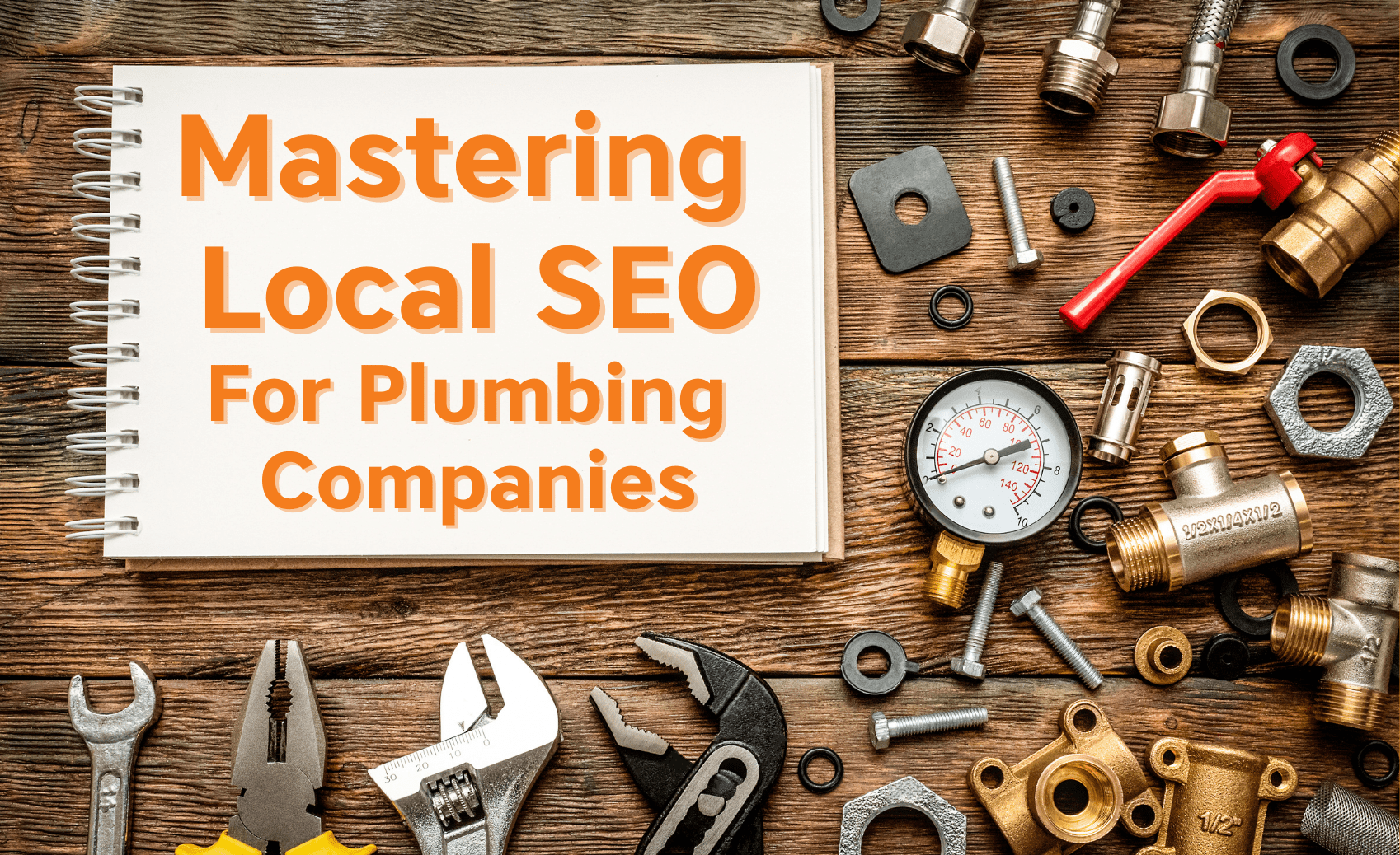 Mastering Local SEO for Plumbing Companies