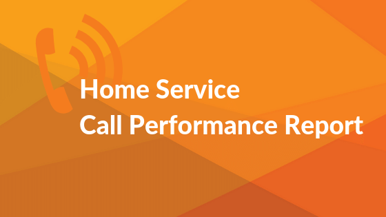 2019 Home Service Call Performance Report